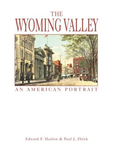 The Wyoming Valley: An American Portrait