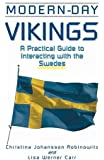 Modern-Day Vikings: A Pracical Guide to Interacting with the Swedes (Interact Series)