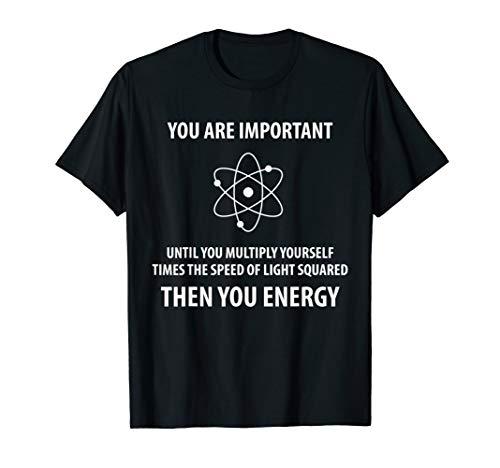 Physics Important Energy - Physicist Formula Experiment Gift T-Shirt