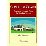 Coach to Coach: Business Lessons from the Locker Room