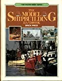 img - for The Model Shipbuilding Handbook (The Chilton Hobby Series) book / textbook / text book