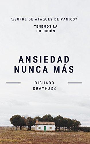 ANSIEDAD NUNCA MÁS: ¿SUFRE DE ATAQUES DE PANICO Y TODOS  LOS TRATAMIENTOS HAN FRACASADO? TENEMOS LA SOLUCIÓN PARA USTED. (Spanish Edition)