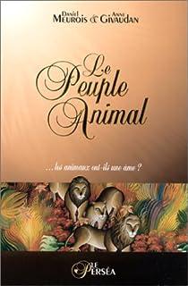 Le peuple animal : Les animaux ont-ils une âme ? par Meurois-Givaudan