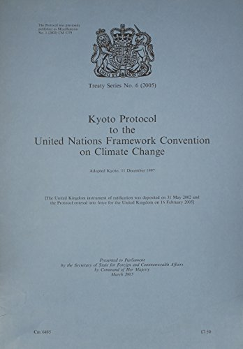 Treaty Series Great Britain: 2005 Kyoto Protocol to the United Nations Framework Convention on Climate Change