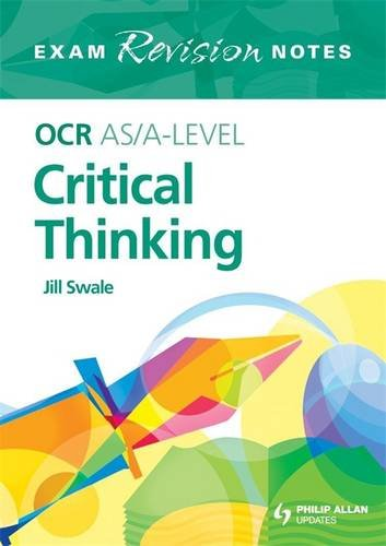 Ocr As/A-level Critical Thinking (Exams Revision Notes)