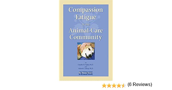 Amazon.com: Compassion Fatigue in the Animal-Care Community ...
