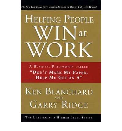 """Read Online Helping People Win at Work: A Business Philosophy Called """"Don't Mark My Paper, Help Me Get an a"""" (Achieving at a Higher Level) (Hardback) - Common PDF Text fb2 book"""