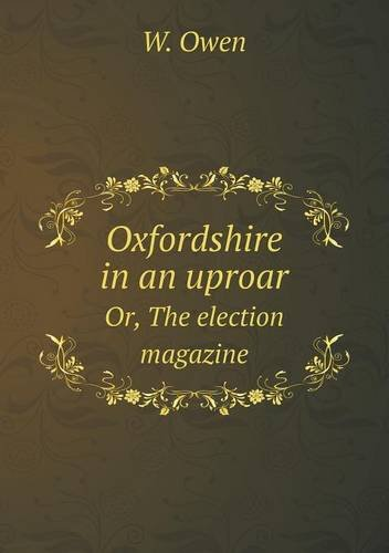 Download Oxfordshire in an uproar Or, The election magazine pdf epub