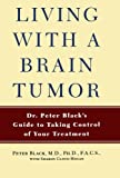 Living With A Brain Tumor: A Guide to Taking Control of Your Treatment