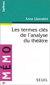Les termes clés de l'analyse du théâtre par Anne Ubersfeld