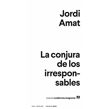 La conjura de los irresponsables (Spanish Edition)