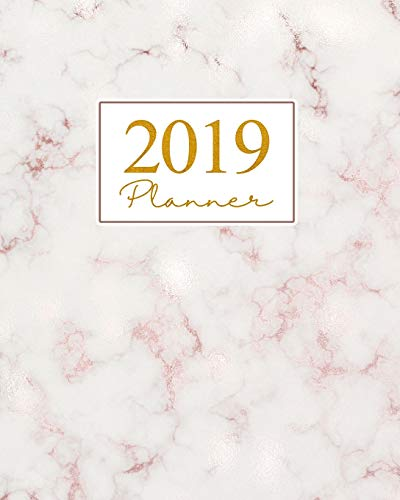 2019 Planner: Weekly Planner 2019 Yearly Calendar Organizer Agenda (January 2019 to December 2019) Rose Gold Beige Marble