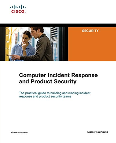 Computer Incident Response and Product Security (Networking Technology: Security)