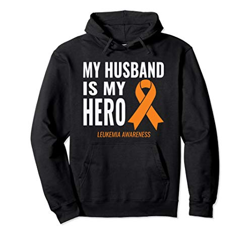 - My Husband is my Hero: Leukemia Cancer Support & Awareness Pullover Hoodie