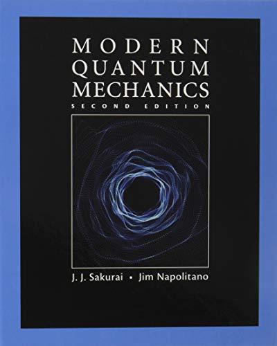 Best modern quantum mechanics sakurai 2nd edition to buy in 2020