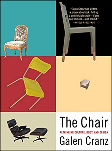 The Chair Rethinking Culture Body And Design Amazoncouk Galen
