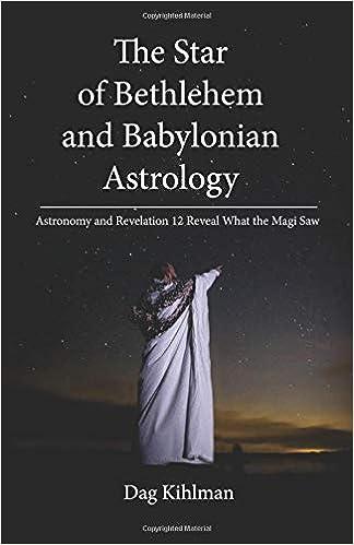 Amazon The Star Of Bethlehem And Babylonian Astrology