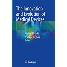 The Innovation and Evolution of Medical Devices: Vaginal Mesh Kits