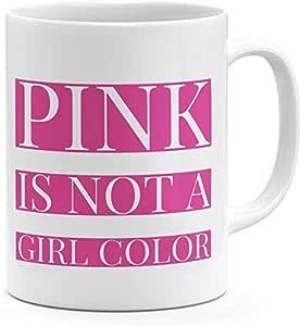 Pink Is Not a Girls Color Feminist Mug