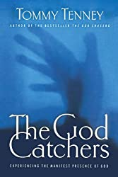 GOD CATCHERS THE NEW ED PB: Experiencing the Manifest Presence of God