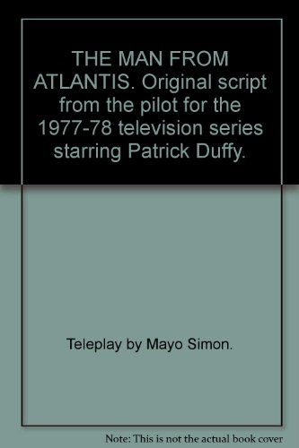 THE MAN FROM ATLANTIS. Original script from the pilot for the 1977-78 television series starring Patrick Duffy.
