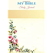 Bible journaling: My study Bible Journal: The best scripture notebook to remember everything you learn from God in the Bible.