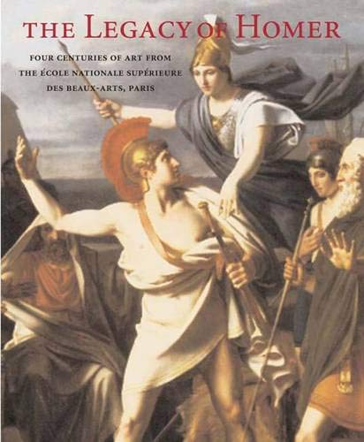 The Legacy of Homer: Four Centuries of Art from the Ecole Nationale Superieure des Beaux-Arts, Paris por Emmanuel Schwartz