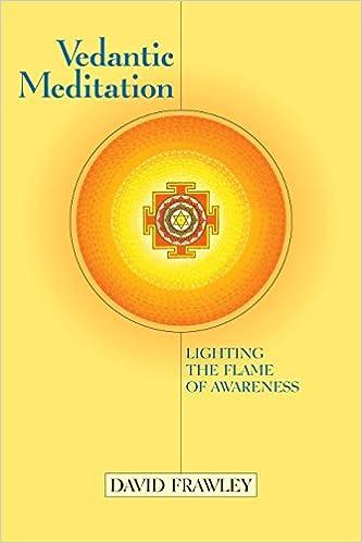 Vedantic Meditation: Lighting the Flame of Awareness: Amazon ...