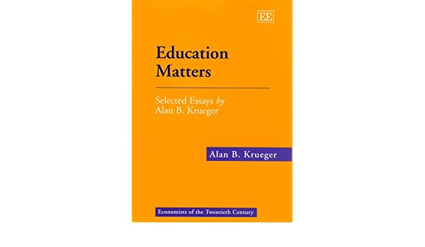 education matters selected essays by alan b krueger economists  education matters selected essays by alan b krueger economists of the twentieth century series alan b krueger joshua david angrist 9781840641066