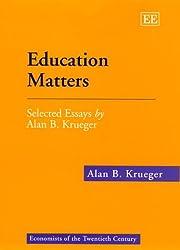 Education Matters: Selected Essays by Alan B.Krueger (Economists of the Twentieth Century Series)