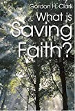 What Is Saving Faith?: (Trinity Paper)