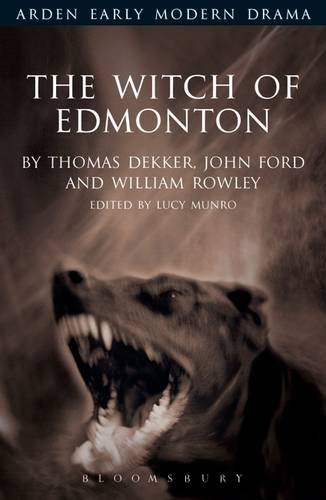 The Witch of Edmonton (Arden Early Modern Drama)