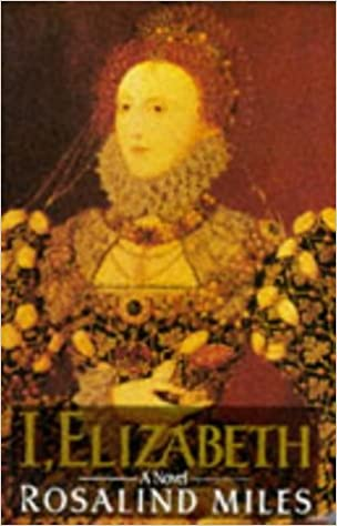 I, Elizabeth: A Novel: Amazon.es: Miles, Rosalind: Libros en idiomas extranjeros