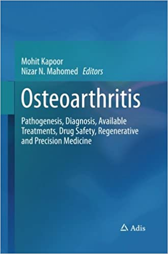 Book Osteoarthritis: Pathogenesis, Diagnosis, Available Treatments, Drug Safety, Regenerative and Precision Medicine
