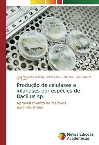 Produção de celulases e xilanases por espécies de Bacillus ...
