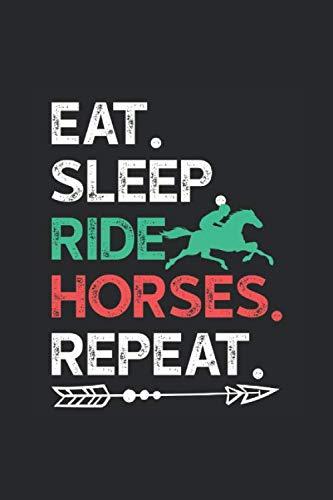 Eat Sleep Ride Horses Repeat: Horses Notebook, Graph Paper (6