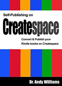 Self-Publishing on CreateSpace: Convert & publish your Kindle books on Createspace by [Williams, Dr. Andy]