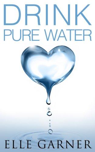Book: Drink Pure Water by Elle Garner