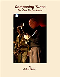 Composing Tunes For Jazz Performance (English Edition)