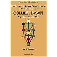 Les Enseignements Qabalistiques de l'Ordre Hermétique de la Golden Dawn