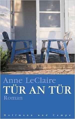 Tür an tür  Tür an Tür: Roman: Amazon.de: Anne LeClaire, Kathrin Razum: Bücher