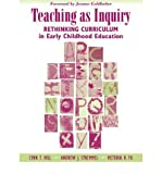 img - for Teaching as Inquiry: Rethinking Curriculum in Early Childhood Education (Paperback) - Common book / textbook / text book