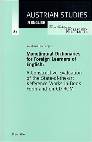 Monolingual Dictionaries for Foreign Learners of English. A Constructive Evaluation of the State-of-the-art Reference Works in Book Form and on CD-Rom