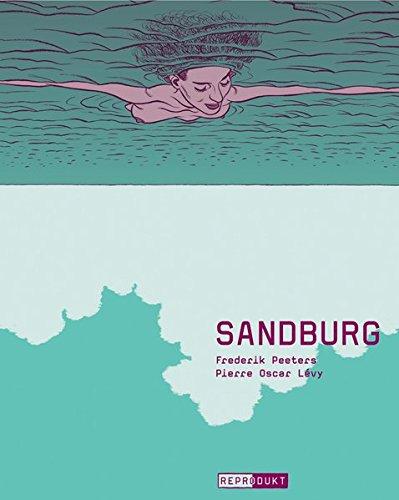 Sandburg Taschenbuch – 3. Oktober 2013 Pierre Oscar Lévy Frederik Peeters Marion Herbert Reprodukt