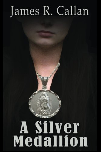 Book: A Silver Medallion (Crystal Moore Suspense Book 2) by James R. Callan