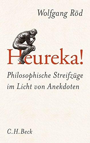 Heureka!: Philosophische Streifzüge im Licht von Anekdoten