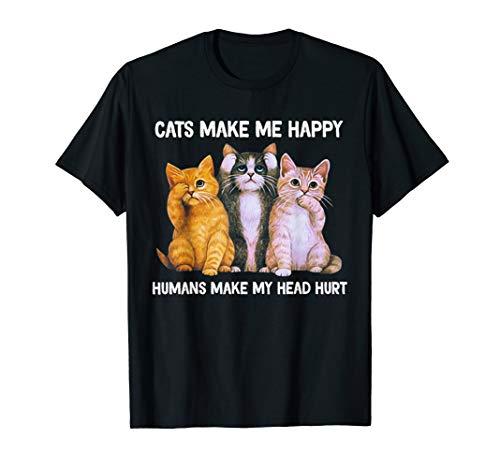 Cats Make Me Happy Humans Make My Head Hurt TShirt