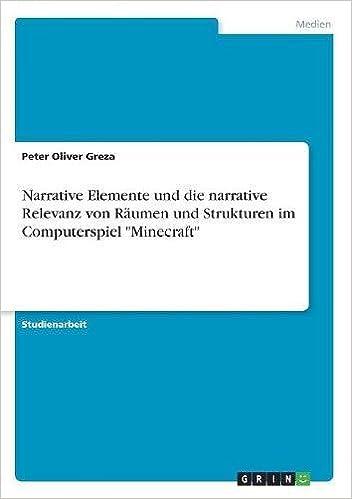 Narrative Elemente Und Die Narrative Relevanz Von Raumen Und - Minecraft computerspiele