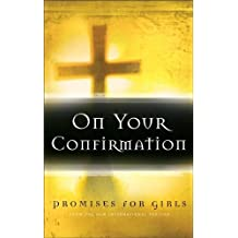 On Your Confirmation Promises for Girls: From the New International Version