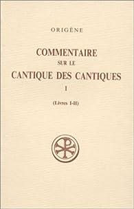 Commentaire sur le Cantique des cantiques par  Origène